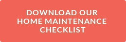 Download our  Home Maintenance  Check-list